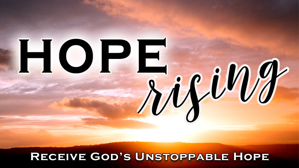 Hope Rising Sermon Series
